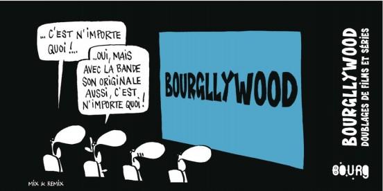 Bourgllywood : du grand n'importe quoi ? Et bien, pas tant que ça...